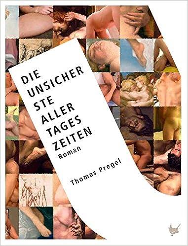 Thomas Pregel: Die unsicherste aller Tageszeiten; Homo-Schriften alphabetisch nach Titeln