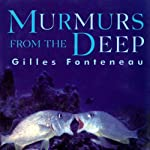 Murmurs from the Deep: Scientific Adventures in the Caribbean | Gilles Fonteneau