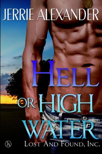 Hell Or High Water (Lost and Found, Inc.) (Volume 1) ebook