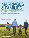 Marriages and Families in the 21st Century, Tasha R. Howe, 1405195010