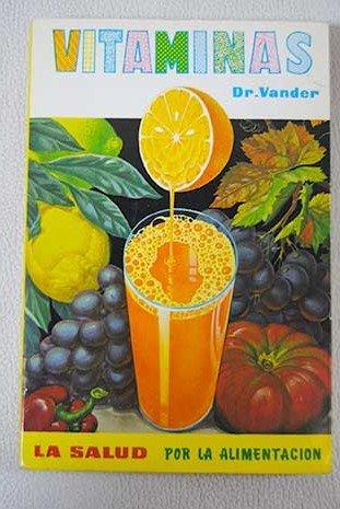 Vitaminas: salud, energía y vigor por la alimentación ...