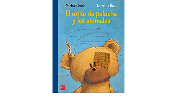 El osito de peluche y los animales/ The Teddy Bear and the Animals (Spanish Edition): Michael Ende, Cornelia Hass: 9788467523539: Amazon.com: Books