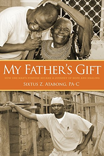 My Father's Gift: How One Man's Purpose Became a Journey of Hope and Healing