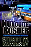 Not Quite Kosher: An Abe Lieberman Mystery