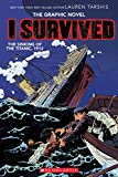 I Survived The Sinking of the Titanic, 1912 (I Survived Graphic Novel)