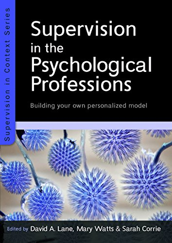 Supervision In The Psychological Professions: Building Your Own Personalised Model (UK Higher Education OUP Humanities & Social Sciences - Personalised Uk