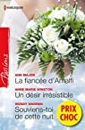 La fiancée d'Amalfi - Un désir irrésistible - Souviens-toi de cette nuit:(promotion) par Major
