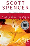 A Ship Made of Paper, Scott Spencer, 0061367443