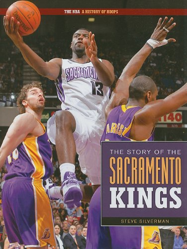 Download The Story of the Sacramento Kings (NBA: A History of Hoops (Hardcover)) PDF