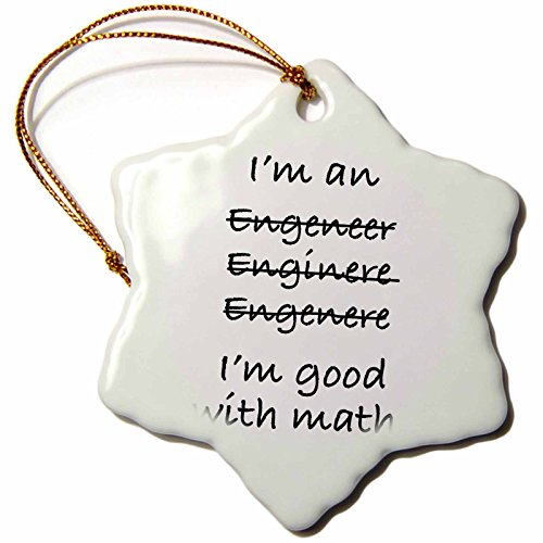 3dRose orn_171882_1 I'm an Engeneer Enginere Engenere I'm Good with Math. Engineer-Snowflake Ornament, Porcelain, 3-Inch