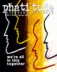 phati'tude Literary Magazine, Vol. 1, No. 1: We're All In This Together