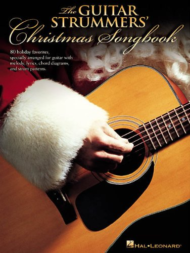 The Guitar Strummers' Christmas Songbook: 80 Holiday Favorites