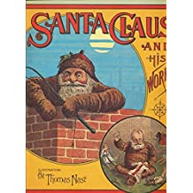 Santa Claus and His Works by George P. Webster (1972-05-01)
