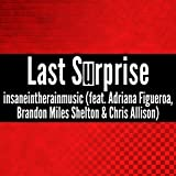 Last Surprise (feat. Adriana Figueroa, Brandon Miles Shelton & Chris Allison)