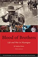 Blood of Brothers: Life and War in Nicaragua (David Rockefeller Center Series on Latin American Studies)