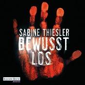 Bewusstlos | Sabine Thiesler