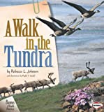img - for A Walk in the Tundra (Biomes of North America) book / textbook / text book