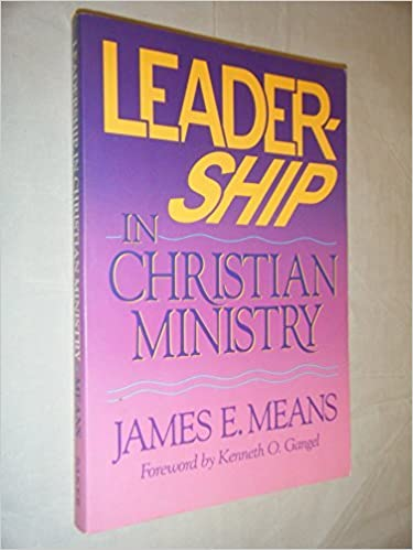 Leadership in Christian Ministry by James E. Means (1989-08-02)