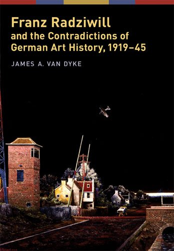 Franz Radziwill and the Contradictions of German Art History, 1919-45 (Social History, Popular Culture, And Politics In Germany)