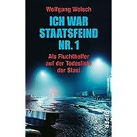 Ich war Staatsfeind Nr. 1: Der Stich des Skorpion / Als Fluchthelfer auf der Todesliste der Stasi