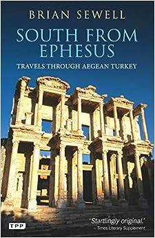 Libros Descargar South From Ephesus: Travels Through Aegean Turkey PDF Libre Torrent