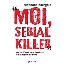 MOI, SÉRIAL KILLER