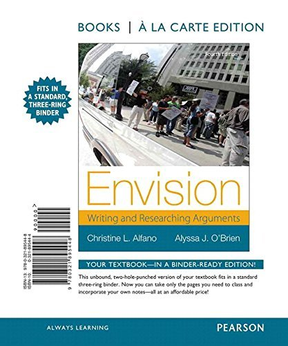 Envision: Writing and Researching Arguments, Books a la Carte Plus MyWritingLab -- Access Card Package (4th Edition) by Christine L. Alfano (November 07,2014) (Envision Writing And Researching Arguments 4th Edition)
