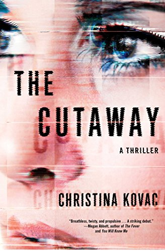 The Cutaway: A Thriller by [Kovac, Christina]