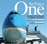 Air Force One: The Aircraft that Shap...