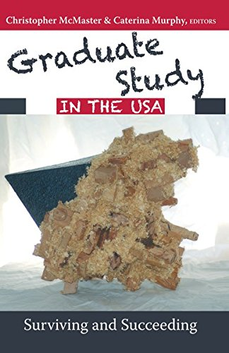 Graduate Study in the USA: Surviving and Succeeding