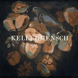 Kellermensch - Kellermensch