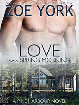 Love on a Spring Morning (Pine Harbour Book 3) by [York, Zoe]