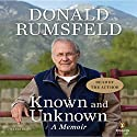 Known and Unknown Audiobook by Donald Rumsfeld Narrated by Donald Rumsfeld