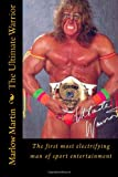 The Ultimate Warrior, Marlow Martin, 1497387809