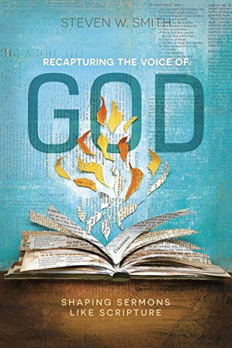 Recapturing the Voice of God: Shaping Sermons Like Scripture