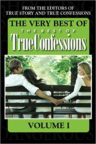 The Very Best Of The Best Of True Confessions Volume I: The ...