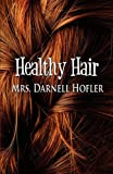 Healthy Hair, Darnell Hofler, 1456033832
