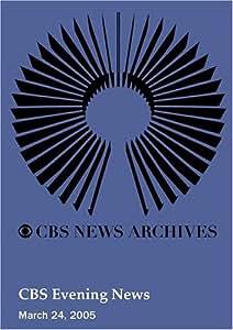 CBS Evening News (March 24, 2005)