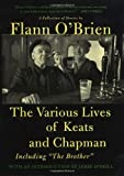 """The Various Lives of Keats and Chapman - Including """"the Brother"""", Flann O'Brien, 0312329075"""