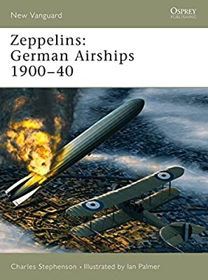 Zeppelins: German Airships 1900–40 (New Vanguard)