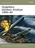 : Zeppelins: German Airships 1900–40 (New Vanguard)