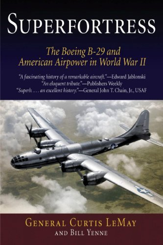 Superfortress: The Boeing B-29 and American Airpower in World War II (English Edition) por [LeMay, Curtis, Yenne, Bill]