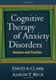 img - for Cognitive Therapy of Anxiety Disorders: Science and Practice book / textbook / text book
