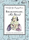 img - for Shakespeare, Not Stirred: Cocktails for Your Everyday Dramas book / textbook / text book