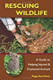 Rescuing Wildlife, Peggy Sue Hentz and Peggy Hentz, 0811735885