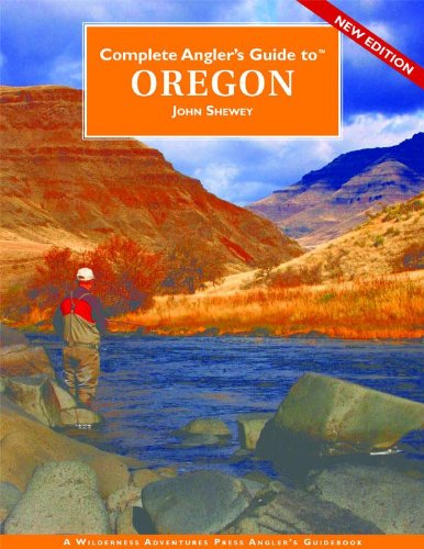 Complete Anglers Guide Oregon Shewey ebook product image