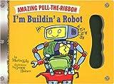 I'm Buildin' a Robot, Martin Kelly, 1932403191