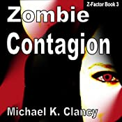 Zombie Contagion: Z-Factor, Book 3 | Michael K. Clancy