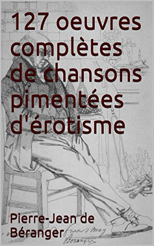 Download PDF 127 oeuvres complètes de chansons pimentées d'érotisme