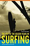 img - for The Last of the Golden Years in Surfing: Stories told by Waterman, Conrad Louis Canha book / textbook / text book